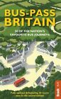 Bus Pass Britain: 50 of the Nation's Favourite Bus Journeys by Bradt Travel Guides (Paperback, 2016)