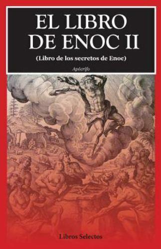 El libro de Enoc II: (Libro de los secretos de Enoc) (Spanish Edition) by Apócr