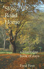 Slow Road Home by Frederick Blair First (Paperback / softback, 2007)