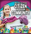 Be an Active Citizen in Your Community by Helen Mason (Paperback, 2016)