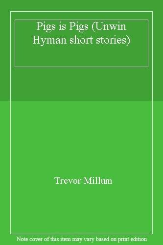 Pigs is Pigs (Unwin Hyman short stories),Trevor Millum