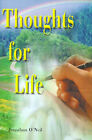 Thoughts for Life by Jonathan O'Neil (Paperback / softback, 2000)