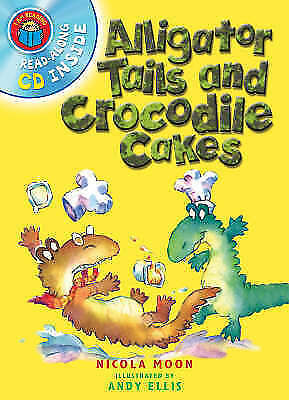 """AS NEW"" Nicola Moon and Andy Ellis, Alligator Tails and Crocodile Cakes (I Am R"
