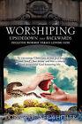 Worshiping Upsidedown and Backwards by Doris Speiginer Wheeler (Paperback / softback, 2011)