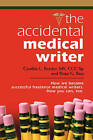 THE Accidental Medical Writer: How We Became Successful Freelance Medical Writers. How You Can, Too. by Brian G. Bass, Cynthia L. Kryder MS CCC-Sp (Paperback, 2008)