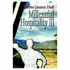Millennial Hospitality III The Road Home by Charles James Hall 1410733955 2003