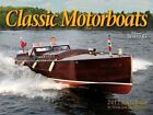 Classic Motorboats 2017 Calendar by Norm and Jim Wangard