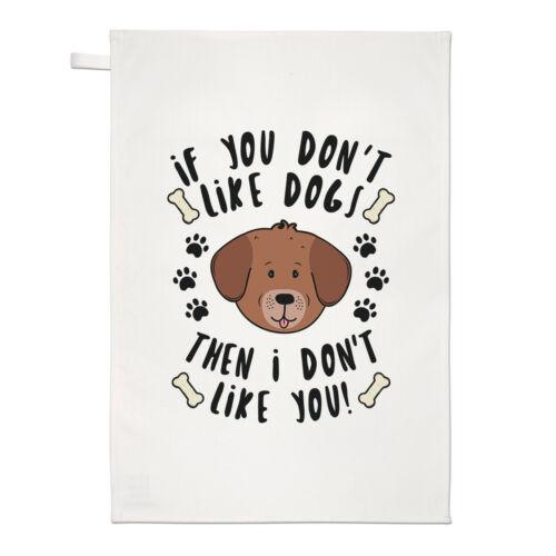 Si vous n/'aimez pas les chiens alors je n/'aime pas vous Thé Serviette Plat Tissu-Chiot