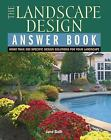 The Landscape Design Answer Book : More Than 300 Specific Design Solutions for Your Landscape by Jane Bath (2006, Paperback)