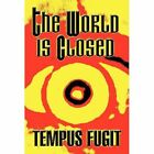 The World Is Closed by Tempus Fugit (Hardback, 2012)