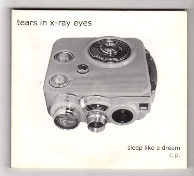 (HB976) Tears In X-Ray Eyes, Sleep Like A Dream - 2003 CD