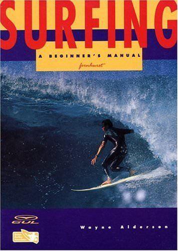Surfing: A Beginner's Manual By Alf Alderson