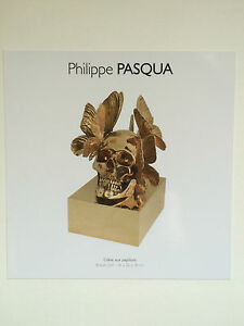 Artist's Promotional Card Galeries Bartoux Philippe Pasqua London And To Have A Long Life.
