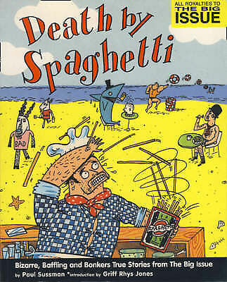 """VERY GOOD"" Death by Spaghetti…: Bizarre, Baffling and Bonkers True Stories from"