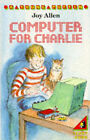 A Computer for Charlie by Joy Allen (Paperback, 1990)