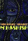 M'Hashish by Mohammed Mrabet (2001, Paperback)
