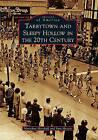 Tarrytown and Sleepy Hollow in the 20th Century by Maryann Marshall, Sara Mascia (Paperback / softback, 2010)