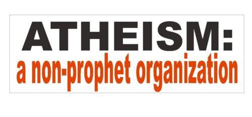 Atheist Non Prophet Organization Bumper Sticker or Helmet Sticker D407 Atheism