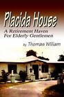 Placida House: A Retirement Haven for Elderly Gentlemen by Thomas William (Paperback / softback, 2003)