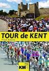 Tour De Kent: The Day the World's Greatest Bike Race Came to the Garden of England by Fred Atkins (Hardback, 2009)