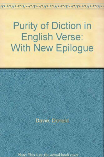 Purity of Diction in English Verse and Articulate Energy,Donald Davie