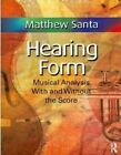 Hearing Form - Textbook and Anthology Pack: Musical Analysis With and Without the Score by Matthew Santa (Multiple-item retail product, 2010)