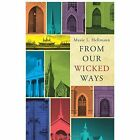 From Our Wicked Ways: Second Edition by Maxie L Hellmann (Paperback / softback, 2013)