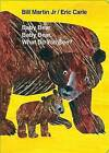 Baby Bear, Baby Bear, What Do You See? by Bill Martin (Board book, 2009)