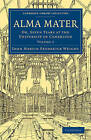 Alma Mater: Or, Seven Years at the University of Cambridge by John Martin Frederick Wright (Paperback, 2010)