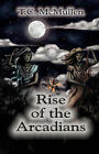 Rise of the Arcadians by T C McMullen (Paperback / softback, 2008)