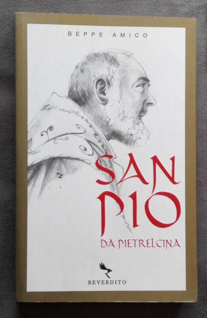 San Pio da Pietralcina - COME NUOVO, Beppe Amico, Reverdito, 2008, Prima ediz.