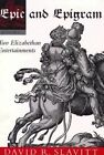 Epic and Epigram: Two Elizabethan Entertainments by David R. Slavitt (Paperback, 1997)