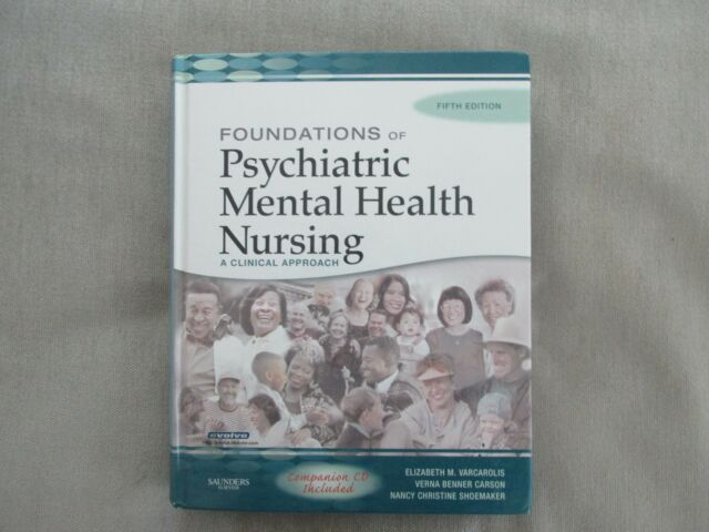 Foundations Of Psychiatric Mental Health Nursing A Clinical Approach By Elizabeth M Varcarolis Margaret Jordan Halter Verna Benner Carson And