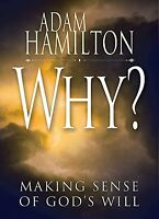 Why?: Making Sense Of God`s Will By Adam Hamilton, (paperback), Abingdon Press , on Sale