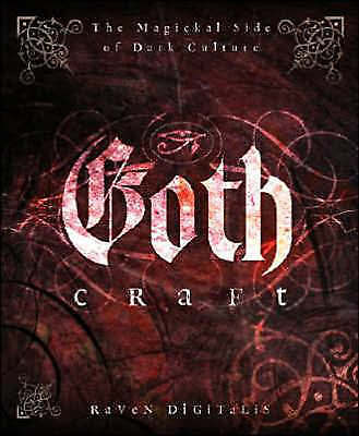 1 of 1 - Goth Craft: The Magickal Side of Dark Culture by Raven Digitalis (Paperback, 200