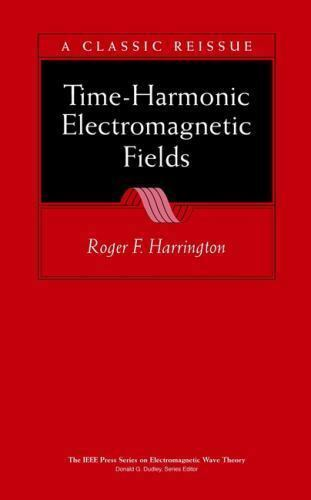 Time-Harmonic Electromagnetic Fields 2nd Edition by Roger F. Harrington (Hardcov