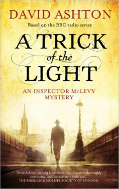 A Trick of the Light (Inspector McLevy 3) (Mclevy Mysteries), Excellent, David A
