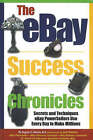 The eBay Success Chronicles: Secrets and Techniques eBay Powersellers Use Every Day to Make Millions by Angela C. Adams (Paperback, 2006)
