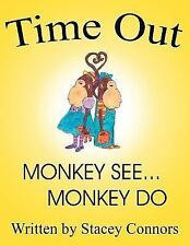 Time Out : Monkey See ... Monkey Do by Stacey Connors (2006, Paperback)