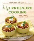 Hip Pressure Cooking by Laura D. A. Pazzaglia (Hardback, 2014)