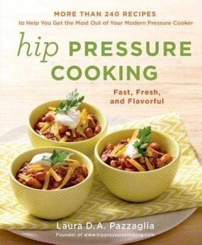 Hip Pressure Cooking by Pazzaglia, Laura D. A. (Hardback book, 2014)