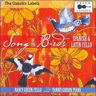 Song of the Birds: Spanish & Latin Cello (CD, Nov-2010, Cello Classics)