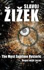 The Most Sublime Hysteric: Hegel with Lacan by Slavoj Zizek (Hardback, 2014)