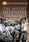 The August Offensive: At ANZAC, 1915 by Big Sky Publishing (Paperback, 2011)