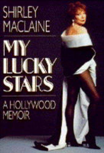 My Lucky Stars: A Hollywood Memoir By Shirley MacLaine. 9780593026106