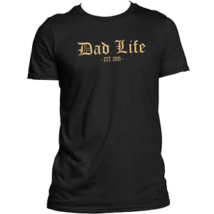 6e2460b7 Personalized Dad Life EST T Shirt Tee Top Mens Custom Fathers Day ...