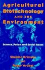 Agricultural Biotechnology and the Environment: Science, Policy, and Social Issues by Sheldon Krimsky, Roger P . Wrubel (Paperback, 1996)