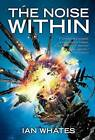 The Noise within by Ian Whates (Paperback, 2010)