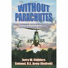 Without Parachutes How I Survived 1 000 Attack Helicopter Combat Missions in VI