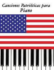 Canciones Patrióticas para Piano : 10 Canciones de Estados Unidos by Uncle...